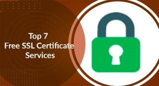 Top 7 Best Free SSL Certificate Services