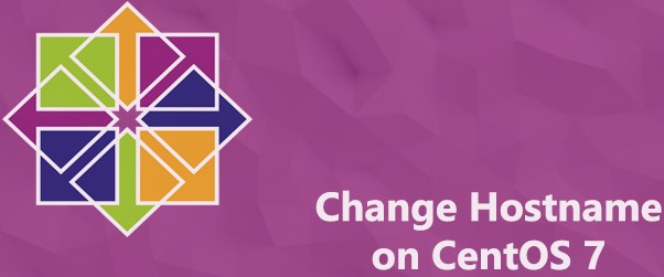 Change Hostname on CentOS 7 - How to do it ?