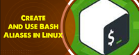 Create and Use Bash Aliases on Ubuntu 20.04 Linux System - Step by Step Process ?