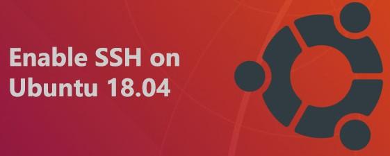 Enable SSH on Ubuntu 18.04 System - How to do it ?