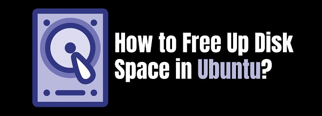 Free Up Disk Space in Ubuntu 20.04 LTS - How to do this ?