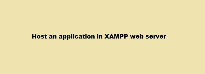 Step by step process to host an application in XAMPP webserver on Linux Mint 20 ?