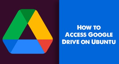 Access Google Drive on Ubuntu 20.04 LTS - Step by Step Process ?