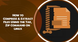 How to Compress and Extract Files Using the Tar, Zip Command on Ubuntu 20.4 Linux OS ?