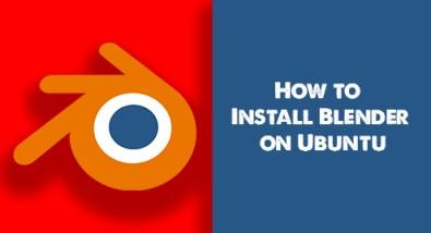 Install Blender on Ubuntu 20.04 - Step by Step Process ?