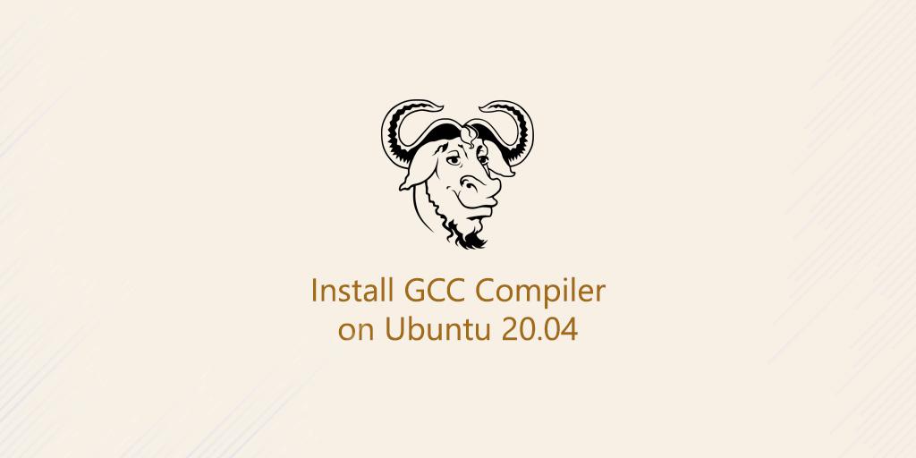 Steps to Install GCC on Ubuntu 20.04 LTS ?