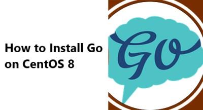 Install Go on CentOS 8 - Best Method ?