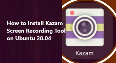 Install Kazam Screen Recording Tool on Ubuntu 20.04
