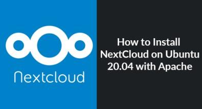 Install NextCloud on Ubuntu 20.04 with Apache - Step by Step Process ?