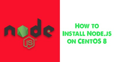 Install Node.js on CentOS 8 - Step by Step Process ?