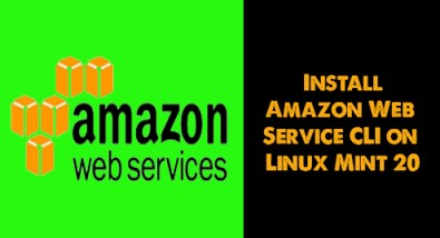 Install Amazon Web Service CLI on Linux Mint 20 - Step by Step Process ?