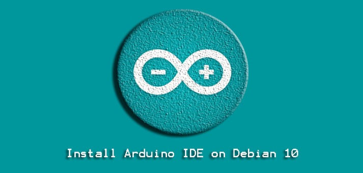 Install Arduino IDE on Debian 10 - Step by Step Process to implement it ?