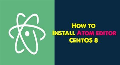 Install Atom editor on CentOS 8 - Step by Step Process ?