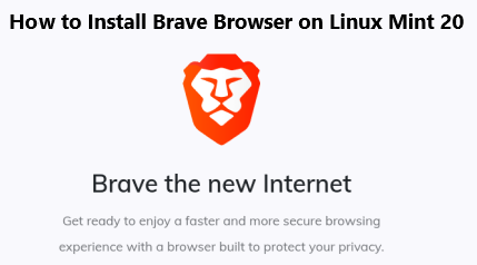 Install Brave Browser on Linux Mint 20 - Step by Step Process ?