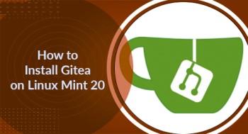 Install Gitea on Linux Mint 20 - Best Method ?