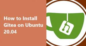 Install Gitea on Ubuntu 20.04 - Best Method ?