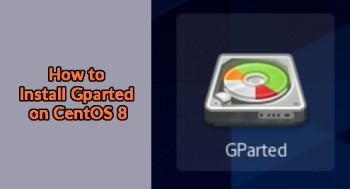 Install Gparted on CentOS 8 - A Step by Step guide ?