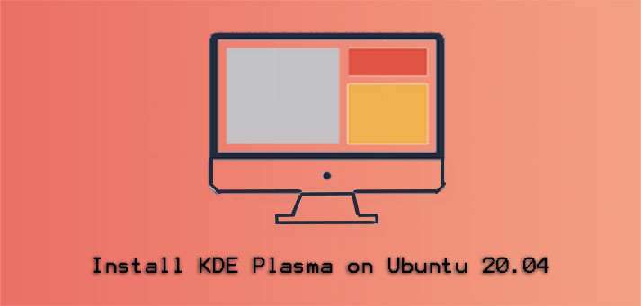 Install KDE Plasma on Ubuntu 20.04 - Step by Step process to implement it ?
