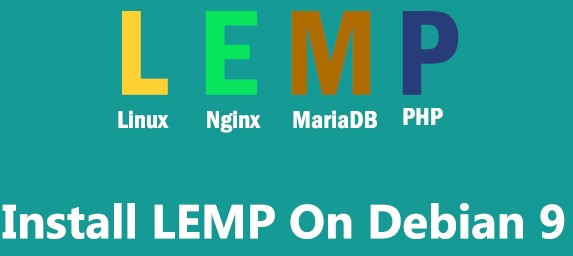 Install LEMP Stack on Debian 9 - Step by Step Process ?