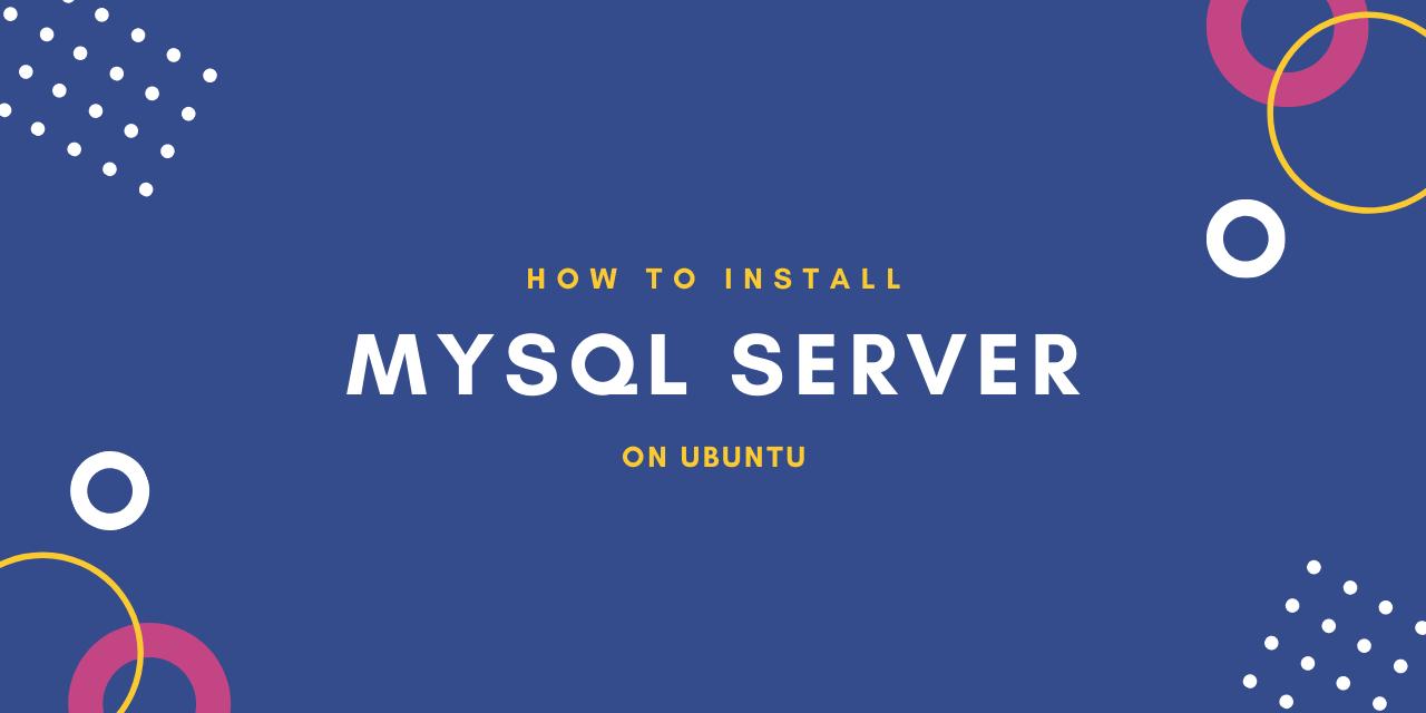 MySQL on Ubuntu 20.04 LTS - How to Install and Configure ?