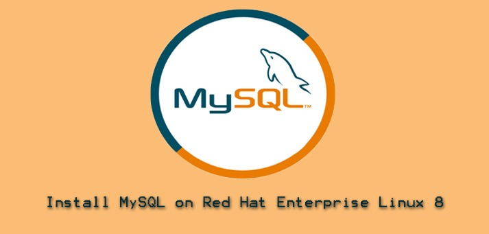 Install MySQL Version 8 on Red Hat Enterprise Linux 8 - Step by Step Process ?