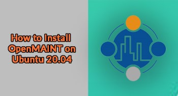 Install OpenMAINT on Ubuntu 20.04 - Best Method ?