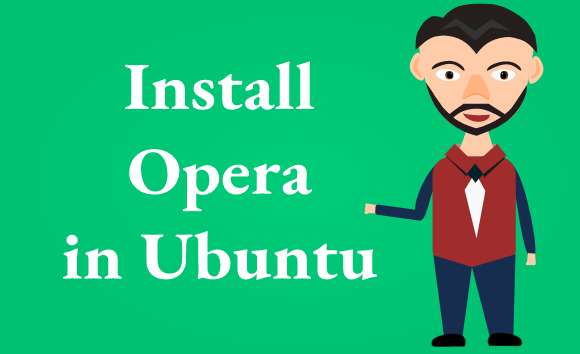 Install Opera Web Browser on Ubuntu 20.04 - Step by Step process to perform it ?