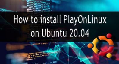 Install PlayOnLinux on Ubuntu 20.04 LTS - Step by Step Process ?