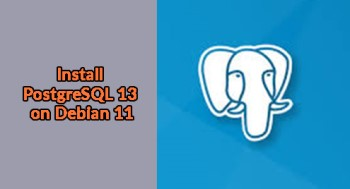 Install PostgreSQL 13 on Debian 11 - A step by step guide ?