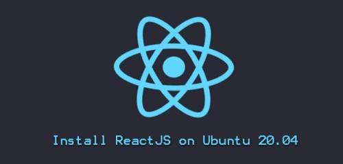 Install ReactJS on Ubuntu 20.04 - Step by Step Process ?
