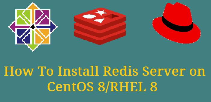 Install and Configure Redis on CentOS 8 - Step by Step Procedure ?
