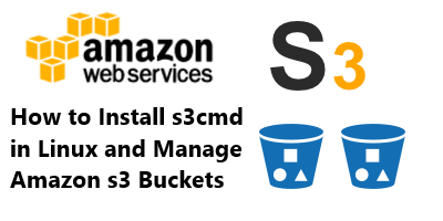 Install s3cmd in Linux and Manage Amazon s3 Buckets