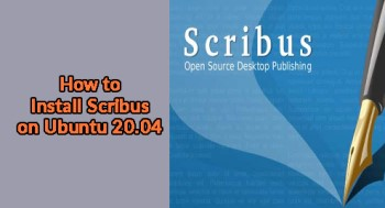 Install Scribus on Ubuntu 20.04 - A step by Step guide ?