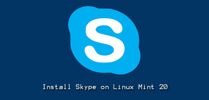 Install Skype on Linux Mint 20 - How to perform this task ?