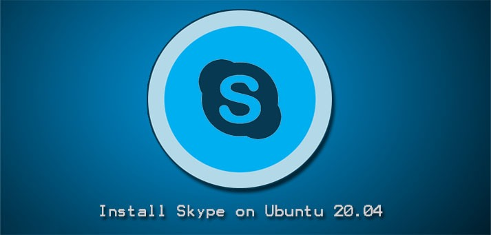 Install Skype on Ubuntu 20.04 - Step by Step process to perform it ?