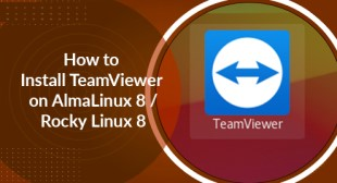Install TeamViewer on AlmaLinux 8 / Rocky Linux 8 - Step by Step Process ?
