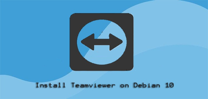 Install TeamViewer on Debian 10 - Step by Step process ?