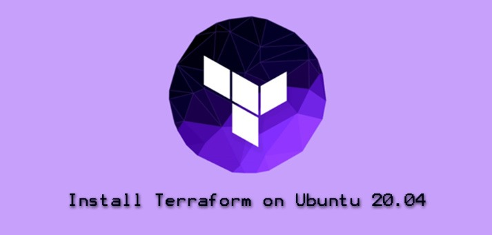 Install Terraform on Ubuntu 18.04 / 20.04 LTS - Step by step process ?