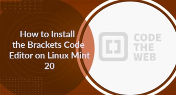 Install the Brackets Code Editor on Linux Mint 20 - Best Method ?