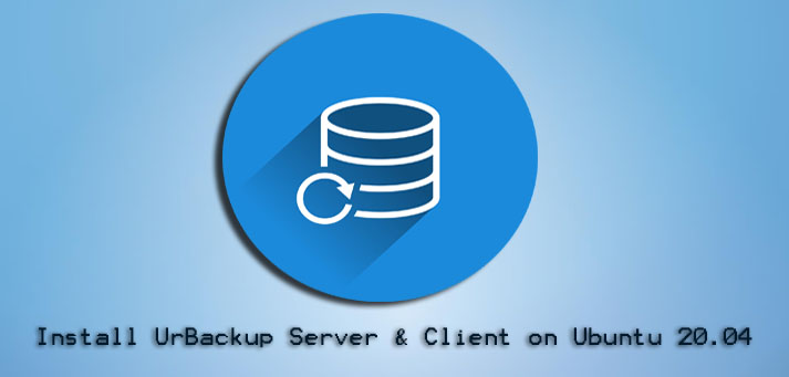 Install UrBackup Server and Client on Ubuntu 20.04 - How to do it ?