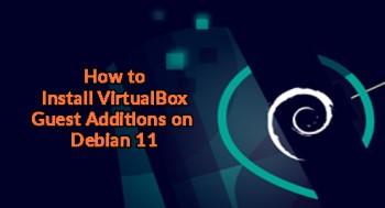 Install VirtualBox Guest Additions on Debian 11 - Best Method ?