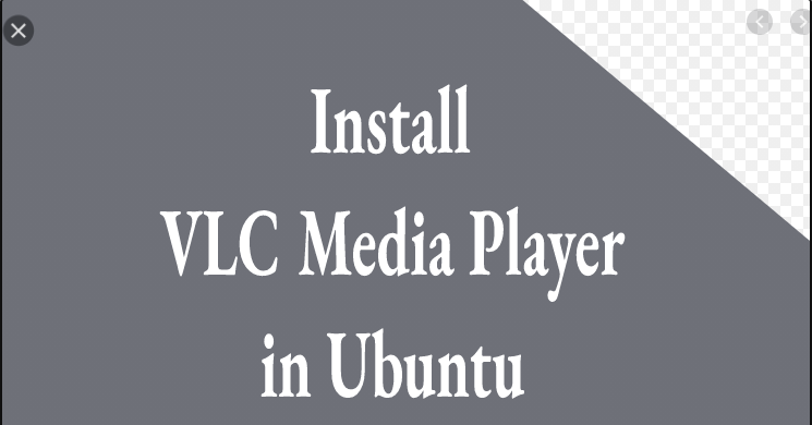 Steps by step process to install VLC media player on Ubuntu 20.04 LTS ?