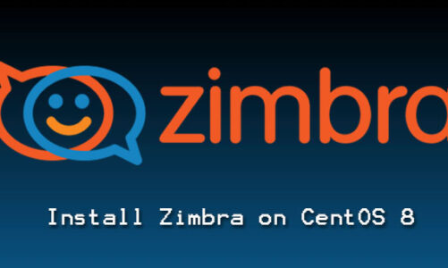 Install Zimbra Collaboration Suite (ZCS) on CentOS 8 - Step by step process to do it ?