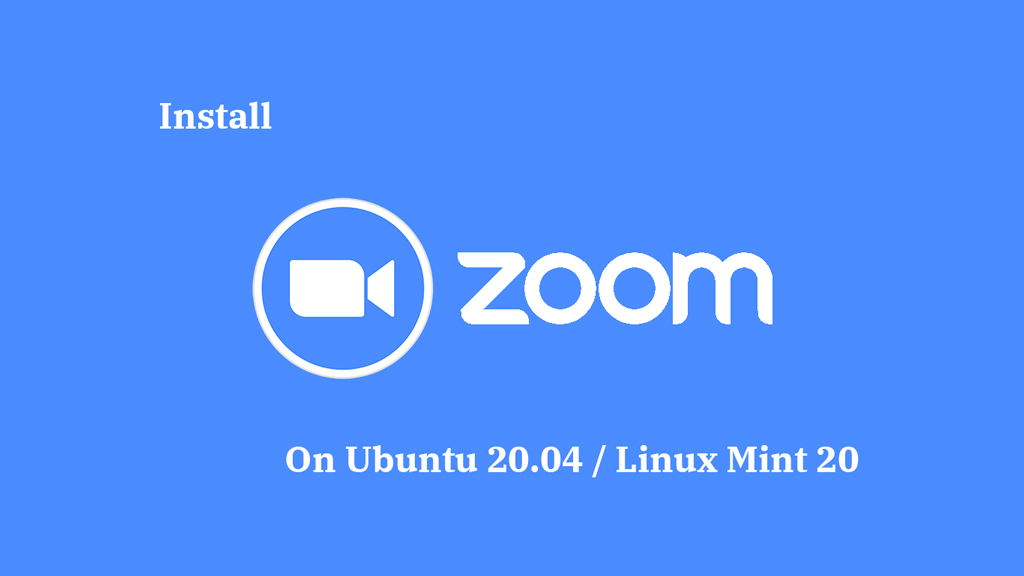 Steps to install the latest Zoom on Ubuntu 20.04 LTS ?
