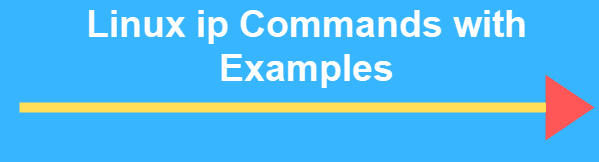 Linux IP Command with Examples - An overview ?