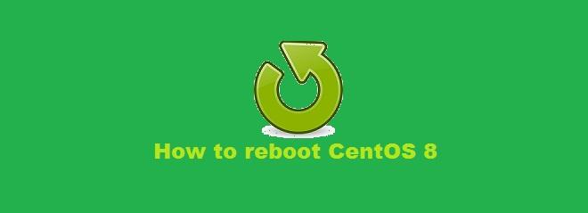 Reboot CentOS 8 - Different methods to do it ?