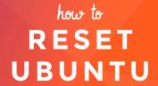 Reset Gnome Desktop on Ubuntu 18.04 - Step by Step Process ?