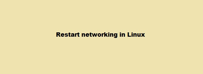 Steps to restart network services in Linux ?