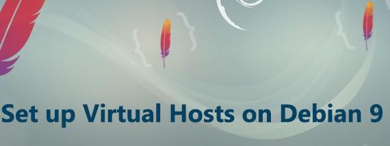 Configure Apache Virtual Hosts on Debian 9 - Step by Step Process ?