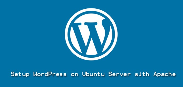Configure WordPress on Ubuntu Server with Apache - Step by step process to do it ?